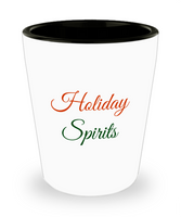 Novelty Shot Glass/Holiday Spirits/Gift Holiday Celebration