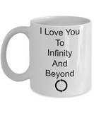 Novelty Coffee Mug-I Love You To Infinity And Beyond-Tea Cup Gift Anniversary Valentines Birthday