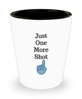 Just One More Shot- Funny Shot Glass- Cool Party Favors Birthday Gifts Cool Shot Glass