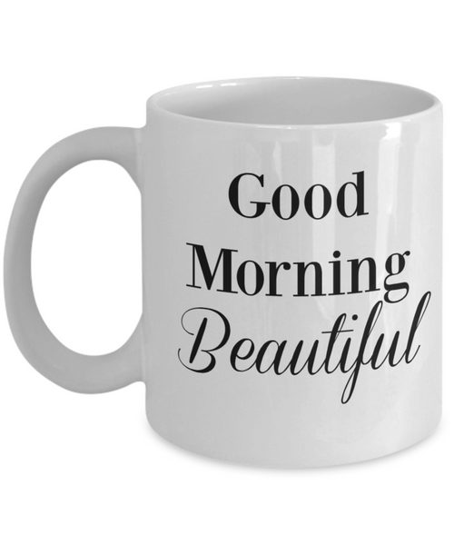 fc069382bbc Good Morning Beautiful/ Novelty Coffee Mug/Funny Coffee Cup Gifts For  Friends Wife Novelty Mugs