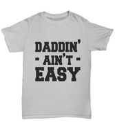 Funny t-shirt/  Daddin ain't easy novelty Gray T-shirt
