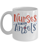 Nurse mug Nursing coffee mug Nurses gifts Nurses are real Angels