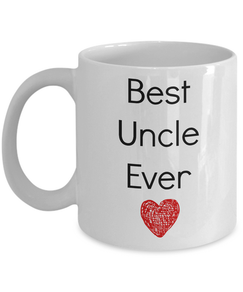 Best Uncle Ever- Funny -Novelty Coffee Mug- Tea Cup Gift- Family- Mug With Sayings-birthday