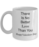 Novelty Valentine Coffee Mug-There's No Better Love Than You-Tea Cup Gift