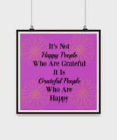 Home Decor-It's Not Happy People Who Are Grateful It's Grateful People Who Are Happy-Wall Poster 14""
