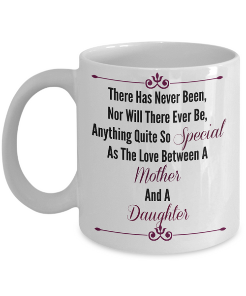 Novelty Coffee Mug/The Love Between A Mother And Daughter Special Relationship/Sentiment Gift