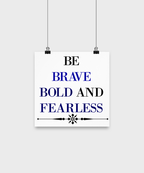 "Motivational Poster/Be Brave Bold And Fearless/10"" Wall Art/Home Decor/Print-For Bedroom"