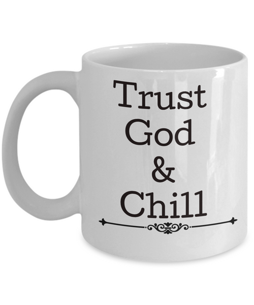 Trust God & Chill Christian coffee mug gift religious gifts