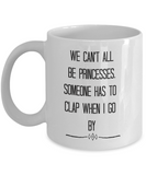 Funny princess coffee mug for her women