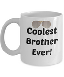 Funny Brother Mug - Coolest Brother Every -Novelty Coffee Gift- Birthday Or Anytime Ceramic Cup