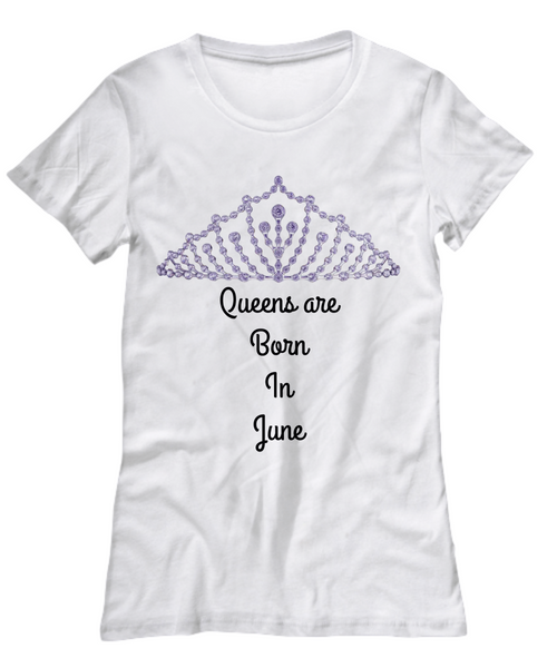 Queens Are Born In June Custom Printed T-Shirt