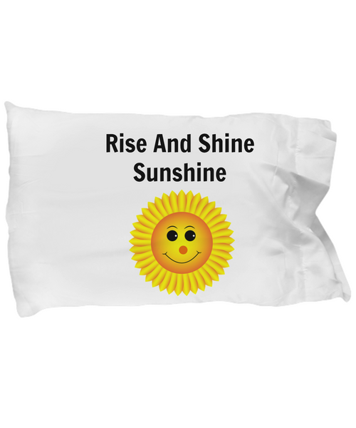 Pillowcase-Rise And Shine Sunshine Custom-Inspirational Pillow Cover Bedding Home Decor Birthday Gift Funny