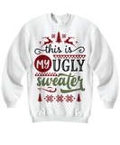 This is My Ugly Sweater Hoodie Sweatshirt Christmas Shirt Gift Custom