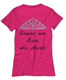 Queens Are Born In March Pink T-Shirt Custom Printed