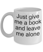 just give me a book and leave me alone mug