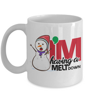 Funny Christmas Mugs/I'M Having A Melt Down/Snowman Novelty Mug/Gifts For Friends Family