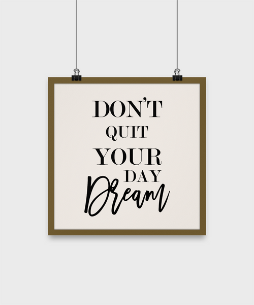 Don't quit your day dream-motivational-room-home-wall-art-decor-hangings-poster gift-12""