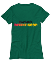 women's Funny Christmas T-Shirt-Dear Santa Define Good Green
