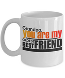 Grandpa You Are My Oldest Best Friend Novelty Coffee Mug Gifts For Grandfathers Papa Birthday