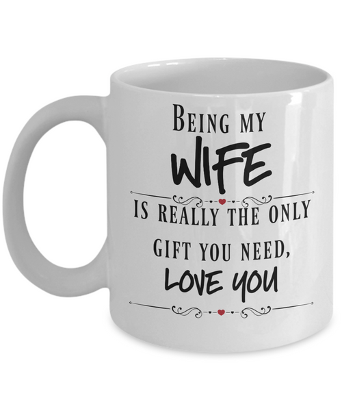 Funny gift for wife coffee mug anniversary birthday gift