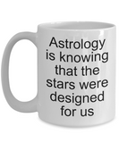 Astrology coffee mug-knowing that the stars-funny-gift-zodiac-science-white 11 oz ceramic birthday