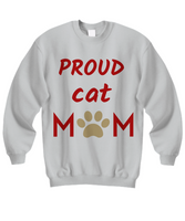 Pround Cat Mom Sweatshirt Cat Mom Gift for Her Cat lover gift Cat Lady Funny Custom Sthirt