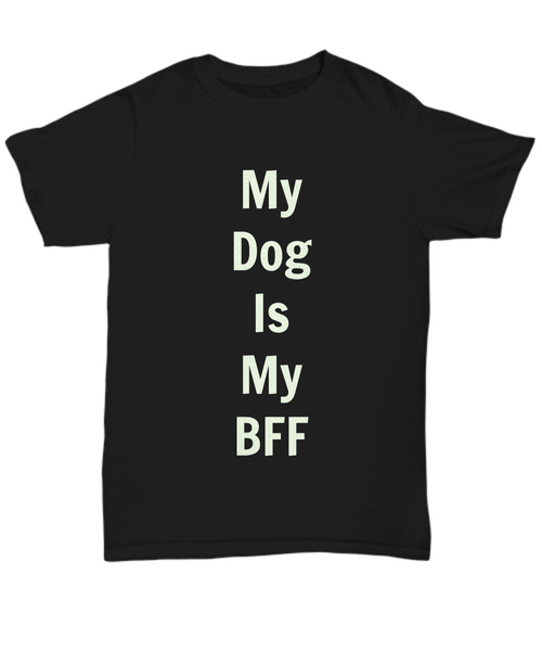 My Dog Is My BFF Black T-Shirt Cotton Funny Women Men Owners Lovers