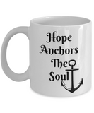 Novelty Coffee Mug-Hope Anchors The Soul-Inspirational-gift-tea cup-friends-family-office