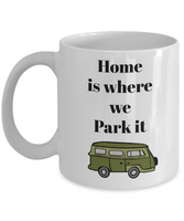 Home is where we park it coffee mugs