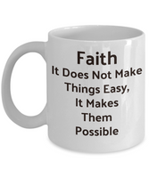 Novelty Coffee Mug-Faith Makes Thinks Possible-Tea Cup-Gift-Inspirational-Friends- Family Office