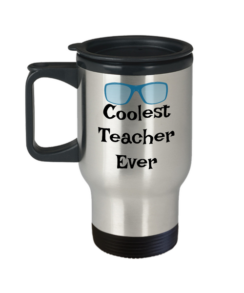 Funny Travel Coffee Cup-Coolest Teacher Ever-Novelty Teachers Gift Mug appreciation