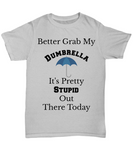 Funny T-Shirt Dumbrella Custom T-Shirt Graphic Tee For Men Women Unique T Shirt