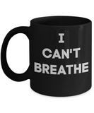 I Can't Breathe Civil Rights Equality Coffee Mug