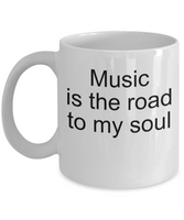 music is the road to my soul