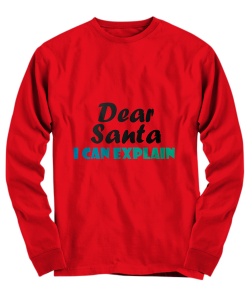 Funny T-Shirt/Dear Santa I Can Explain/Red Long Sleeve/Unisex/For Friends/Novelty Holiday Shirts
