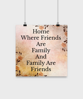 Poster Wall Decor/Home Where Friends Are Family And Family Are Friends/Wall Hanging Art