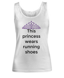 The princess wears running shoes White  tank top