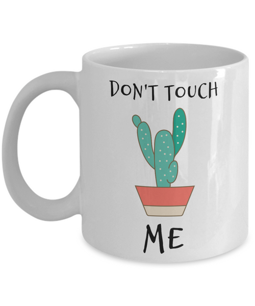 Coffee mug Funny Ceramic Cup, Don't Touch Me, Mug with Sayings Unique mug Tea cup