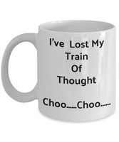 Funny Coffee Mugs/I've Lost My Train Of Thought Choo...Choo.../Novelty Coffee Cup/Mugs With Sayings
