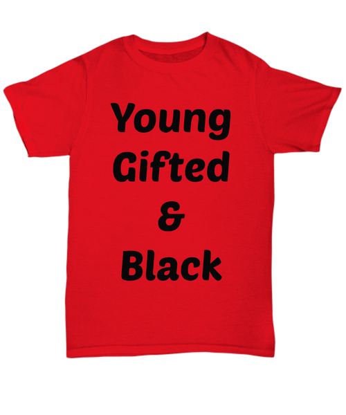 Statement t-shirt graphic tee Young gifted and Black gift for her him