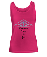 Women's Novelty Tank Top- Queen Are Born In June- Pink Tank Top-Novelty Tank Shirt