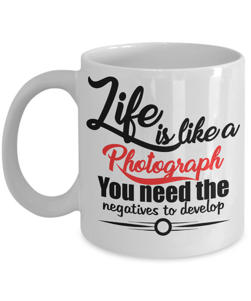 Novelty Coffee Mug-Life Is Like A Photograph-Motivational Tea Cup Gift Friends Family Office