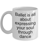 Ballet is all about expressing your soul through dance
