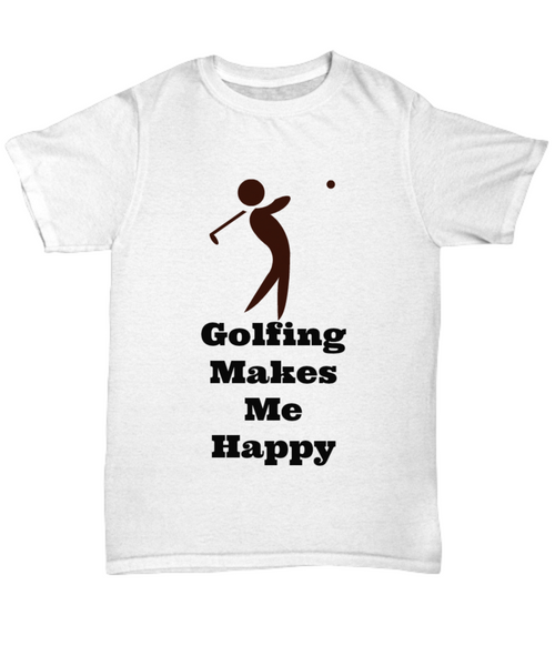 Golfing Makes Me Happy/Novelty Tee Shirt/ Gifts For Birthday Golfers/ Cool t-Shirt