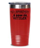 Tumbler Sarcastic Funny Gift for Men Women Custom Tumbler