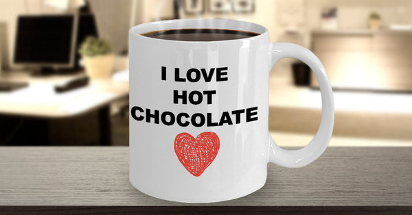 I Love Hot Chocolate Novelty Coffee Mug Holidays Gifts Friends Family Sentiment Mug With Sayings