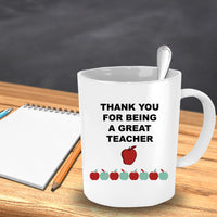 Thank You For Being A Great Teacher-Novelty Coffee Mug-Teachers Gift Mug-tea cup