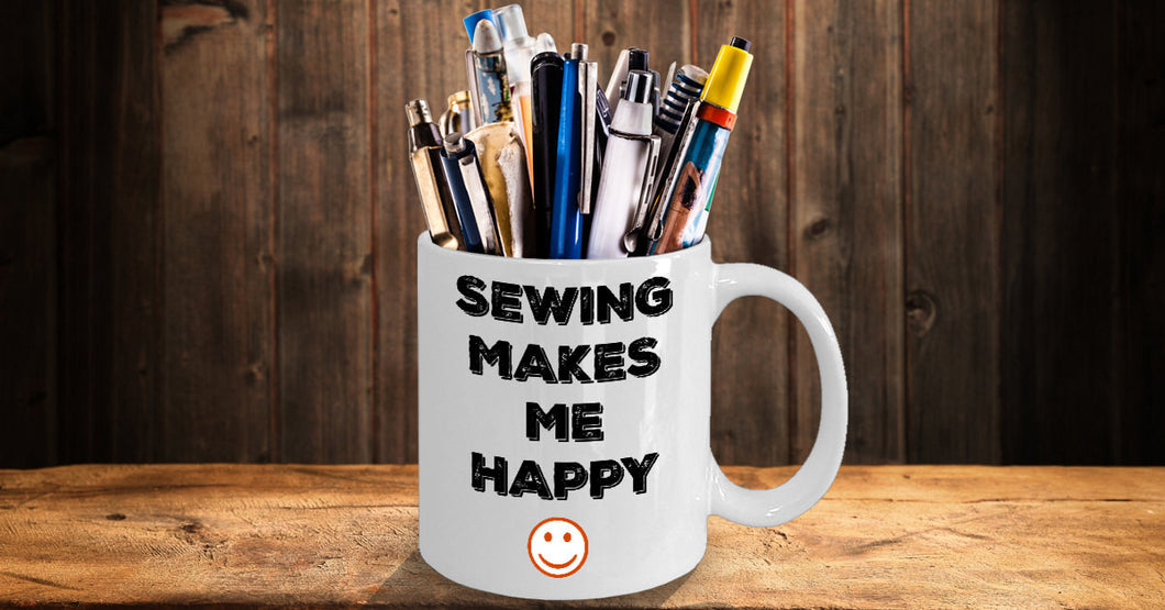 Sewing Makes Me Happy Novelty Coffee Mug Sentiment Gifts Holidays Fun Inexpensive Sewing Gift ...