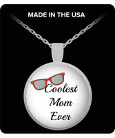 Coolest Mom Ever- Round Silver Pendant Necklace- Mother's Day Birthday Gift Cool Necklace