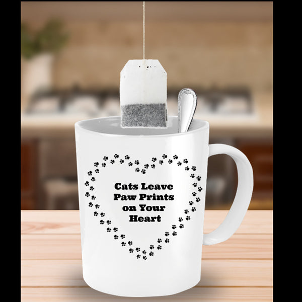 Cats Leave Paw Prints On Your Heart- Novelty Coffee Mug- Cat Owner Lady Gift White Ceramic Cup